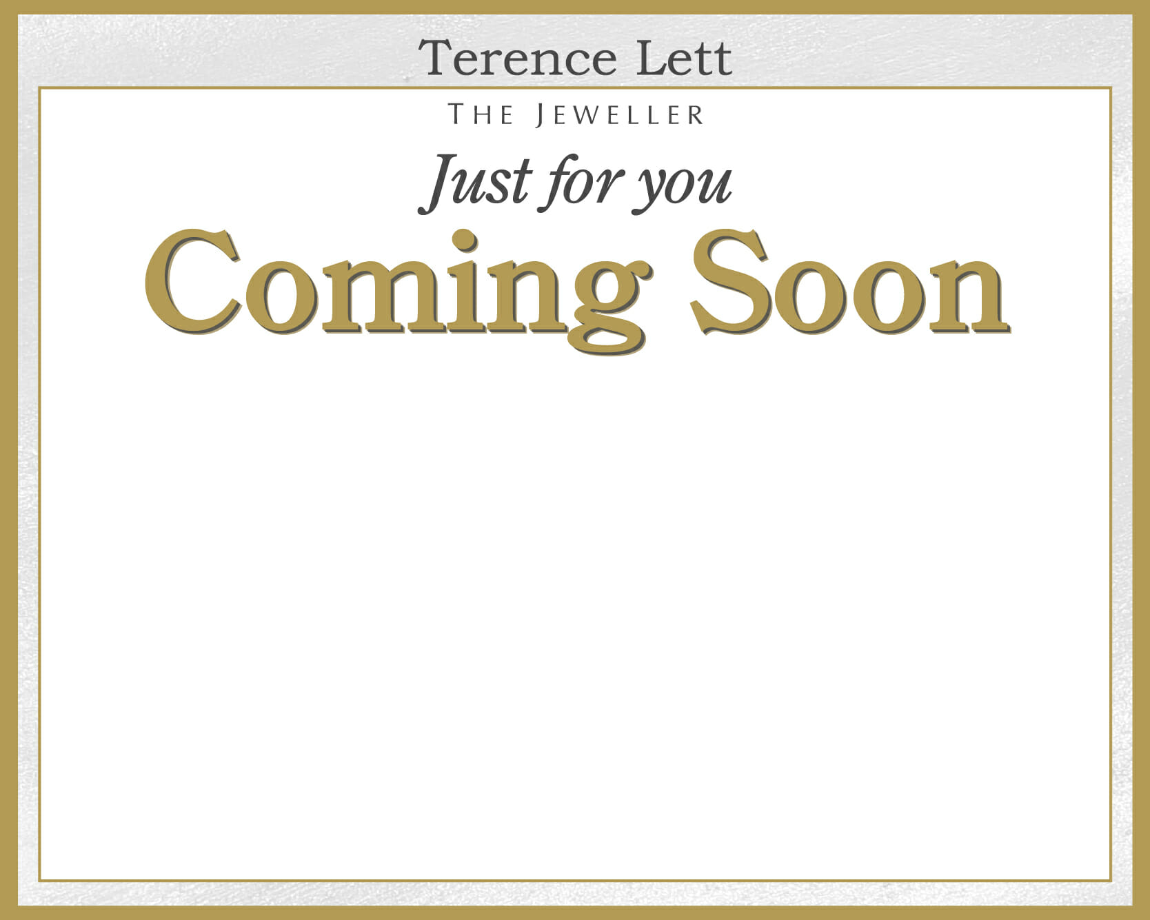 Exclusive product coming soon - Terence Lett The Jeweller